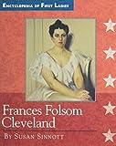 Frances Folsom Cleveland, 1864-1947 / by Susan Sinnott