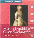 Martha Dandridge Custis Washington, 1731-1802 / by Charnan Simon