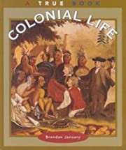 Colonial Life (True Books: American History)…