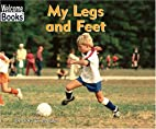 My Legs and Feet (Welcome Books: My Body) by…