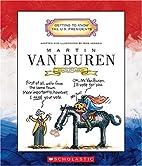 Martin Van Buren: Eighth President 1837-1841…