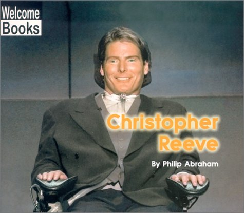 Christopher Reeve (Welcome Books: Real People), Abraham, Philip