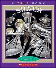 Silver (True Books) von Salvatore Tocci
