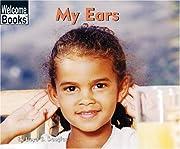 My Ears (Welcome Books: My Body) por Lloyd…