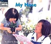 My Nose (My Body) de Lloyd G. Douglas