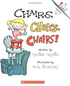 Chairs, Chairs, Chairs! (Rookie Readers:…