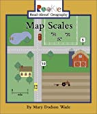 Map Scales (Rookie Read-About Geography) by…