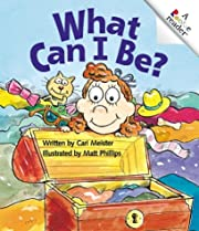 What Can I Be? (A Rookie Reader) de Cari…
