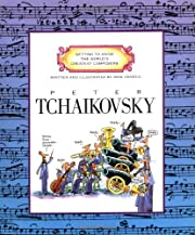Peter Tchaikovsky (Getting to Know the…