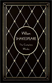 William Shakespeare: The Complete Works,…