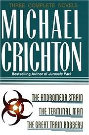 Michael Crichton : The Andromeda Strain; The…