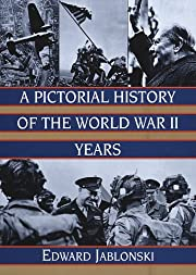 A Pictorial History of the World War II…