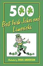500 Best Irish Jokes and Limericks by Doug…