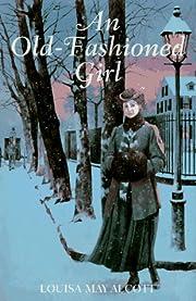 Old-Fashioned Girl de Louisa May Alcott