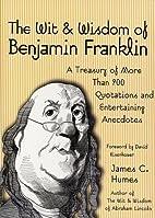 The Wit & Wisdom of Benjamin Franklin by…
