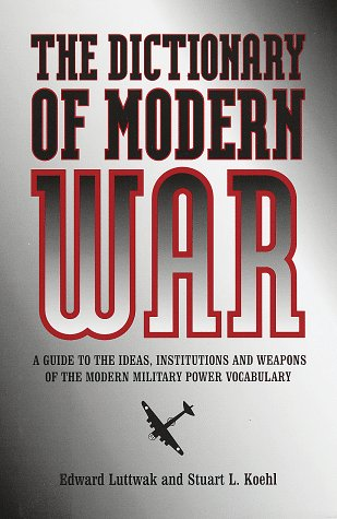 Dictionary of Modern War, Luttwak, Edward