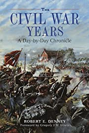 The Civil War Years: A Day-By-Day Chronicle…