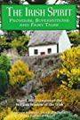 The Irish Spirit: Proverbs, Superstitions, and Fairy tales - Laurence Flanagan