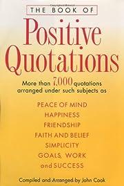 The Book of Positive Quotations por John…