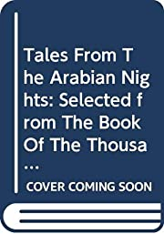 Tales From The Arabian Nights: Selected from…