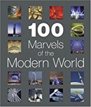 100 Marvels of the Modern World by Various