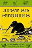 Just so stories for little children / by Rudyard Kipling ; illustrated by the author