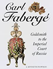 Carl Faberge: Goldsmith to the Imperial…