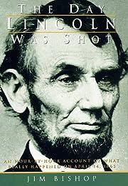 The day Lincoln was shot – tekijä: Jim…