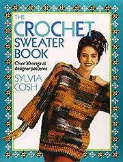 The Crochet Sweater Book av Sylvia Cosh