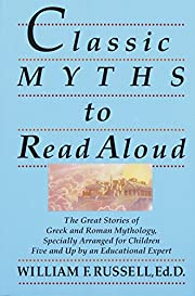 Classic Myths to Read Aloud: The Great…