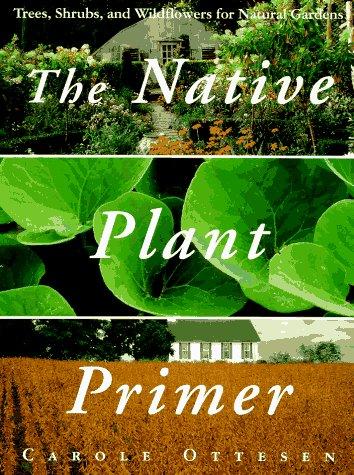 The native plant primer /