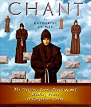 Chant: The Origins, Form, Practice, and…