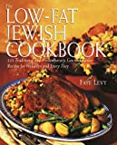 Low-fat Jewish cookbook : 225 traditional and contemporary gourmet Kosher recipes for holidays and everyday / Faye Levy