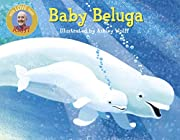 Baby Beluga (Raffi Songs to Read) de Raffi