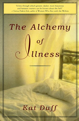 Alchemy of Illness, Duff, Kat