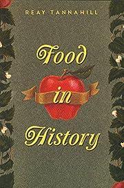 Food in History di Reay Tannahill