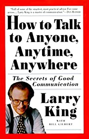 How To Talk To Anyone: The Secrets of Good…