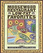 Moosewood Restaurant low-fat favorites :…