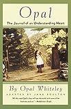 Opal : The Journal of an Understanding Heart
