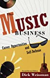 The music business : career opportunities and self-defense / Dick Weissman