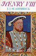 Henry VIII by J. J. Scarisbrick