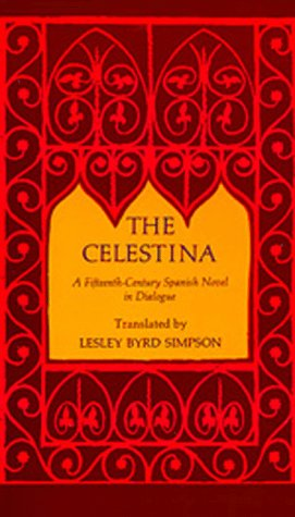 The Celestina: A Fifteenth-Century Spanish Novel in Dialogue (No. Cal 26), Fernando De Rojas