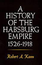 A History of the Habsburg Empire, 1526-1918…