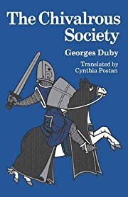 The Chivalrous Society de Georges Duby