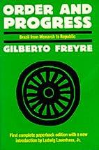 Ordem e progresso by Gilberto Freyre