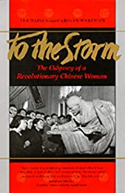To The Storm: The Odyssey of a Revolutionary…