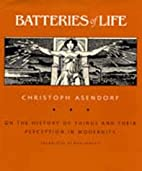 Batteries of Life: On the History of Things…