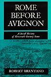Rome Before Avignon: A Social History of Thirteenth Century Rome
