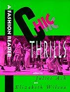 Chic Thrills: A Fashion Reader by Juliet Ash