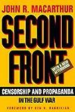 Second front : censorship and propaganda in the Gulf War / John R. MacArthur